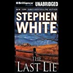 The Last Lie (       UNABRIDGED) by Stephen White Narrated by Dick Hill
