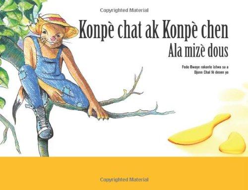 Konpe chat ak Konpe chen: Ala mize dous (Haitian Edition)