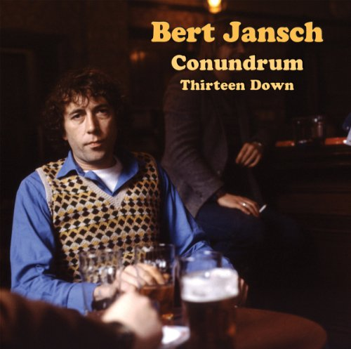Bert Jansch Conundrum Thirteen Down