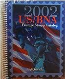 U. S. BNA Postage Stamp Catalog 2002