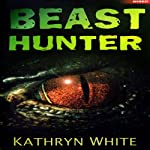 Beast Hunter | Kathryn White