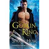 The Goblin King (Shadowlands Book 1) ~ Shona Husk