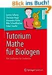 Tutorium Mathe f�r Biologen: Von Stud...