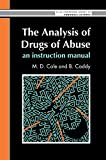 M D Cole The Analysis Of Drugs Of Abuse: An Instruction Manual (Ellis Horwood Series in Forensic Science)