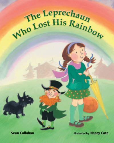 The Leprechaun Who Lost His Rainbow by Sean Callahan