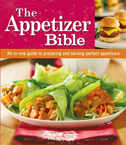 Appetizer Bible Cookbook, by Editors of Favorite Name Brand Recipes