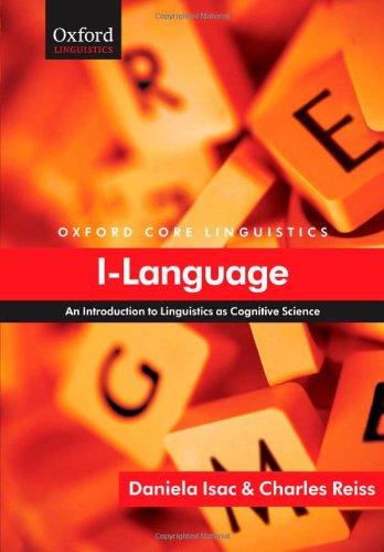 I-Language: An Introduction to Linguistics as Cognitive Science (Core Linguistics)