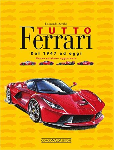 Tutto Ferrari Dal 1947 ad oggi PDF