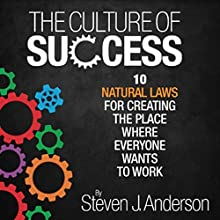 The Culture of Success (       UNABRIDGED) by Steven J. Anderson Narrated by Steven J. Anderson