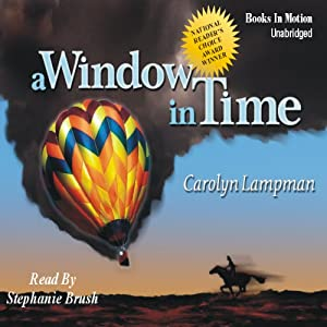 A Window in Time | [Carolyn Lampman]
