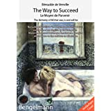 """The Way to Succeed. Le Moyen de Parvenir.  An Amalgam of All that was, is and will be. - Geschenkausgabe mit 111 ganzseitigen Illustrationen von ...  AMUSING  EROTIC  BURLESQUE  FRIVOLOUS.von """"Tess Roche"""""""