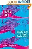 Japan Pop: Inside the World of Japanese Popular Culture (East Gate Book)