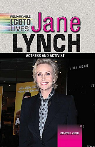 LGBTO Lives Jane Lynch: Actress and Activist (Famous Glbt Americans) PDF