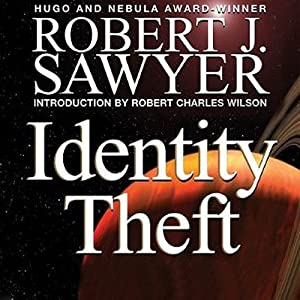Identity Theft | [Robert J. Sawyer]