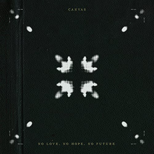 Canvas-No Love No Hope No Future-2014-FNT Download