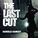 The Last Cut: DS Harri Jacobs, Book 1 Audiobook by Danielle Ramsay Narrated by Emma Gregory