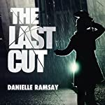 The Last Cut: DS Harri Jacobs, Book 1 | Danielle Ramsay