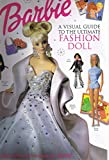 Barbie: A Visual Guide to the Ultimate Fashion Doll (A Dorling Kindersley Book)