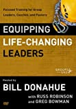 Equipping Life-Changing Leaders: Focused Training for Group Leaders, Coaches and Pastors
