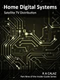 Satellite TV Distribution (Home Digital systems Book 9)