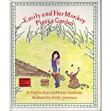 Emily and Her Monkey Plant a Garden (Warner Early Reader) (1557820546) by Ryan, Patricia