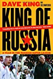 King of Russia: A Year in the Russian Super League (0771095708) by King, Dave