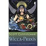 "Wicca-Praxis: Handbuch f�r Fortgeschrittenevon ""Scott Cunningham"""