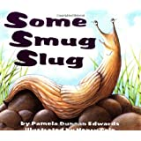 Some Smug Slug ~ Pamela Duncan Edwards