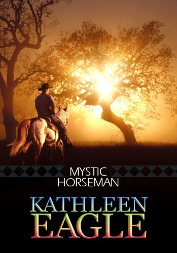 Mystic Horseman (Center Point Platinum Romance (Large Print)) Kathleen Eagle