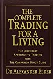 The Complete Trading for a Living: The Legendary Approach to Trading with the Companion Study Guide by Alexander Elder (2006) Hardcover