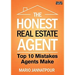 The Honest Real Estate Agent:  Top 10 Mistakes Agents Make