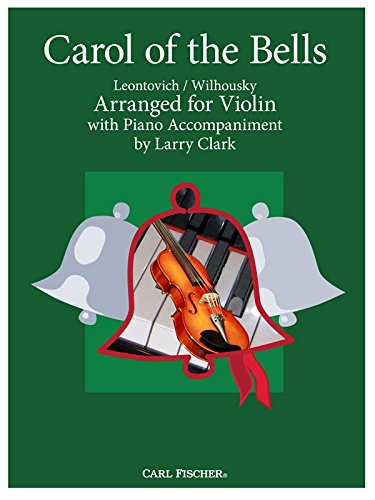 Wilhousky, P. & Leontovich, M. - Carol of the Bells Arranged for Violin with Piano Accompaniment by Larry Clark