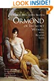 Ormond; or, the Secret Witness: With Related Texts (Hackett Classics)