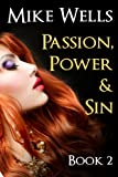 Passion, Power & Sin - Book 2: The Victim of a Global Internet Scam Plots Her Revenge