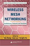 Wireless mesh networking :  architectures, protocols and standards /