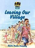 Leaving Our Village: Level 3 (Today's children) (Kweku Duodo Asumang)