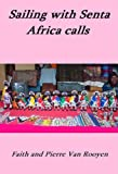 img - for Sailing With Senta - Africa calls book / textbook / text book