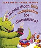 img - for Como Dicen Feliz Cumpleanos Los Dinosaurios?: (Spanish Language Edition of How Do Dinosaurs Say Happy Birthday?)   [SPA-COMO DICEN FELIZ CUMPLEANO] [Spanish Edition] [Board Books] book / textbook / text book