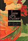 img - for LOIE FULLER: GODDESS OF LIGHT [ Inscribed and SIGNED by the authors Richard Nelson Current and Marcia Ewing Current ] book / textbook / text book