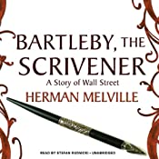 Bartleby, the Scrivener: A Story of Wall Street | [Herman Melville]