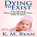 Dying to Exist | K. M. Ryan
