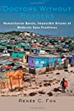 img - for Doctors Without Borders: Humanitarian Quests, Impossible Dreams of M decins Sans Fronti res book / textbook / text book