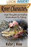 River Characters: Deep Thoughts and S...
