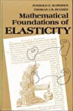 Mathematical Foundations of Elasticity (Prentice-Hall civil engineering and engineering mechanics series) (0135610761) by Marsden, Jerrold E.