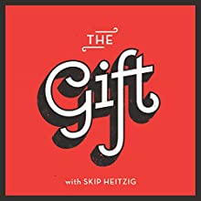 The Gift  by Skip Heitzig Narrated by Skip Heitzig
