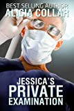 JESSICA'S PRIVATE EXAMINATION (A Doctor and Patient BDSM erotica story.)