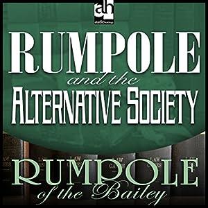 Rumpole and the Alternative Society Audiobook