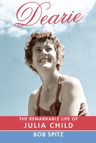 Dearie: The Remarkable Life of Julia Child (Random House Large Print), Bob Spitz