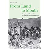 "From Land to Mouth: The Agricultural ""Economy"" of the Wola of the New Guinea Highlands (Yale Agrarian Studies..."