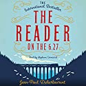The Reader on the 6.27 Audiobook by Jean-Paul Didierlaurent, Ros Schwartz (translator) Narrated by Stephane Cornicard